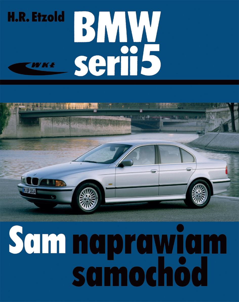 Bmw Serii 5 Typu E39 Naprawa Autodata Polska Ksiegarnia Motoryzacyjna Dla Profesjonalistow